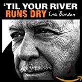 'Til Your River Runs Dry (2013)