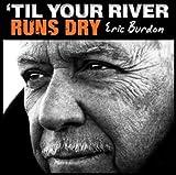 'Til Your River Runs Dry (2013)