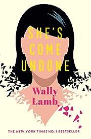 She's Come Undone – tekijä: Wally…