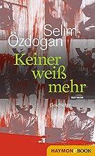 Keiner weiß mehr: Geschichte by Selim…