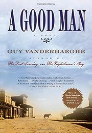 A Good Man af Guy Vanderhaeghe