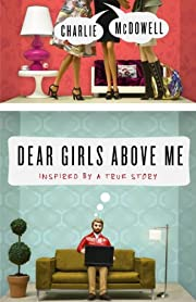 Dear Girls Above Me: Inspired by a True…