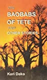 The Baobabs of Tete by Kari Darko