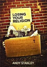 Losing Your Religion: A DVD Study de Andy…