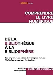 De la bibliothèque à la bibliosphère: Les…