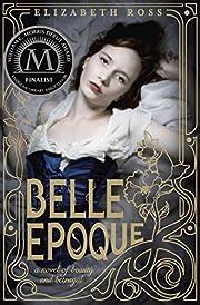 Belle Epoque – tekijä: Elizabeth Ross