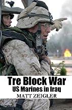 Three Block War: U.S. Marines in Iraq by…