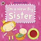 I'm a New Big Sister: A Princess Polly book…