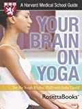 Your Brain on Yoga (Harvard Medical School Guides) by Sat Bir Singh Khalsa PhD