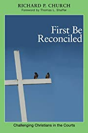 First Be Reconciled: Challenging Christians…