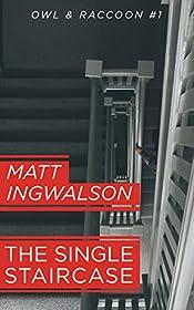 The Single Staircase by Matt Ingwalson