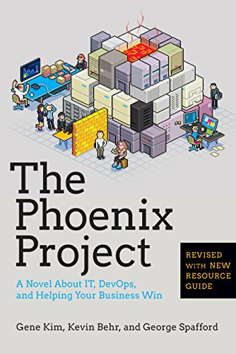 The Phoenix Project - Gene Kim, Kevin Behr, and George Spafford