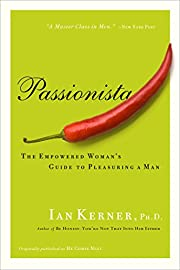 Passionista: The Empowered Woman's…