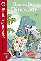 Rex the Big Dinosaur - Read it yourself with…