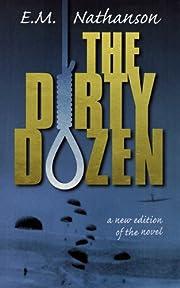 The Dirty Dozen por E. M. Nathanson