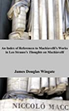 An Index of References to Machiavelli's…