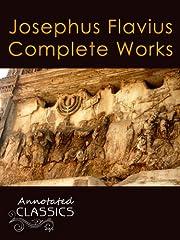 Josephus Flavius: Complete Works and…