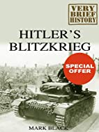 Hitler's Blitzkrieg: A Very Brief History by…