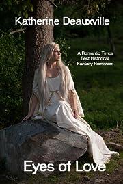 Eyes of Love: Medieval Romance af Katherine…