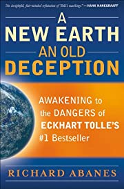 New Earth, An Old Deception, A: Awakening to…