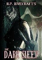 HP Lovecraft's The Dark Sleep by Brett Piper