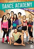 Dance Academy: Season 2, Volume 1 by…