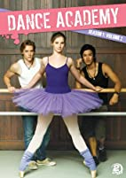 Dance Academy: Season 1, Volume 2 by…