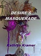 Desire's Masquerade by Kathryn Kramer