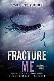 Fracture Me (Shatter Me Book 2) af Tahereh…