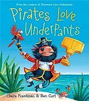 Pirates Love Underpants de Claire Freedman