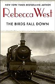 The Birds Fall Down – tekijä: Rebecca…