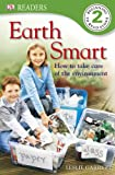 Earth Smart: How to Take Care of the Environment by Leslie Garrett