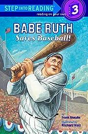 Babe Ruth Saves Baseball! (Step into…