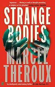 Strange Bodies af Marcel Theroux