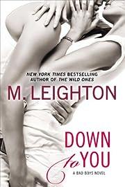 Down to You (A Bad Boys Novel Book 1) av M.…