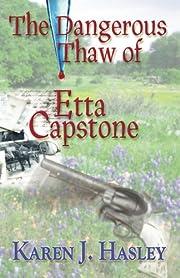 The Dangerous Thaw of Etta Capstone por…