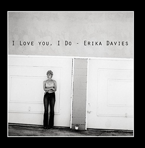 I Love You, I Do performed by Miss Erika Davies