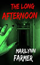 The Long Afternoon by Mary L. Farmer