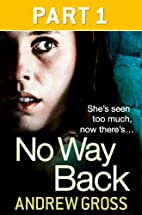 No Way Back: Part 1 by Andrew Gross