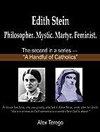 Edith Stein: Philosopher. Mystic. Martyr.…