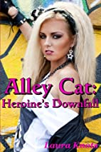 ALLEY CAT HEROINE'S DOWNFALL by Laura Knots