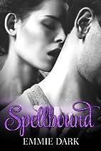 Spellbound by Emmie Dark