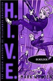 Deadlock (8) (H.I.V.E.) by Mark Walden