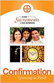 At Home with the Sacraments: Confirmation,…