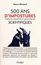 500 ans de mystifications scientifiques…
