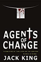 Agents of Change by Jack King