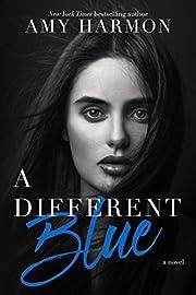 A Different Blue – tekijä: Amy Harmon