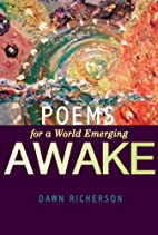AWAKE: Poems for a World Emerging by Dawn…