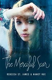 The Merciful Scar por Rebecca St. James
