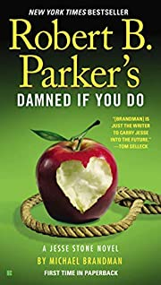 Robert B. Parker's Damned If You Do (A Jesse…